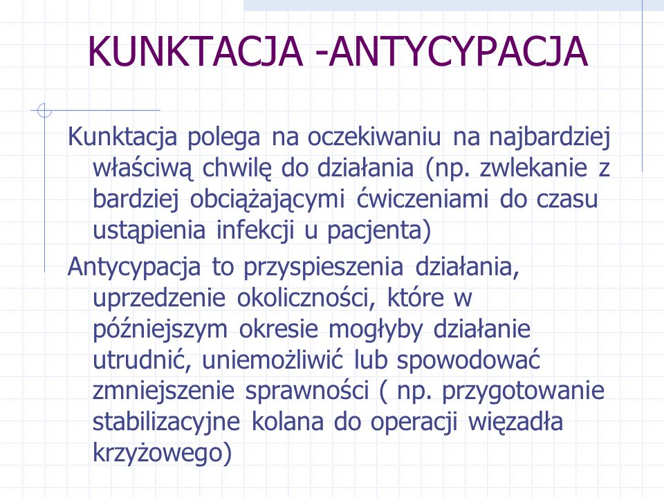 KUNKTACJA -ANTYCYPACJA