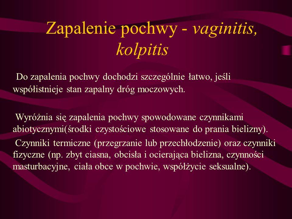 Zapalenie pochwy - vaginitis, kolpitis