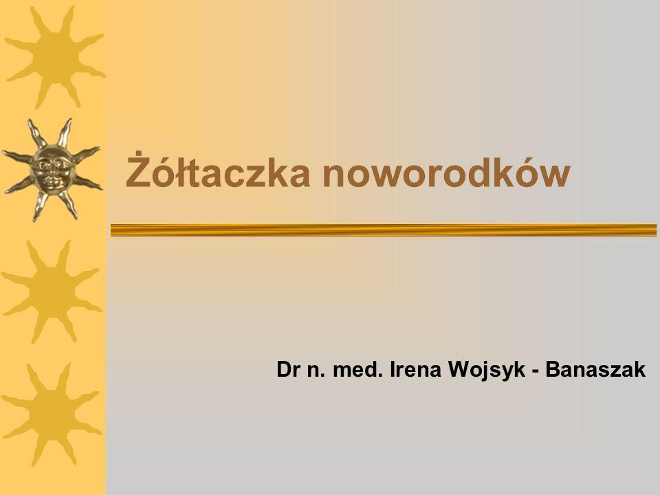 Dr n. med. Irena Wojsyk - Banaszak