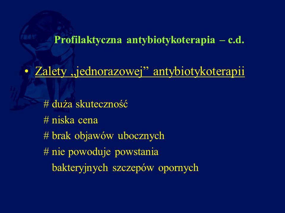 Profilaktyczna antybiotykoterapia – c.d.