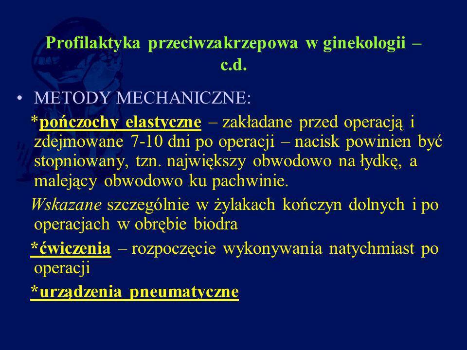 Profilaktyka przeciwzakrzepowa w ginekologii –c.d.