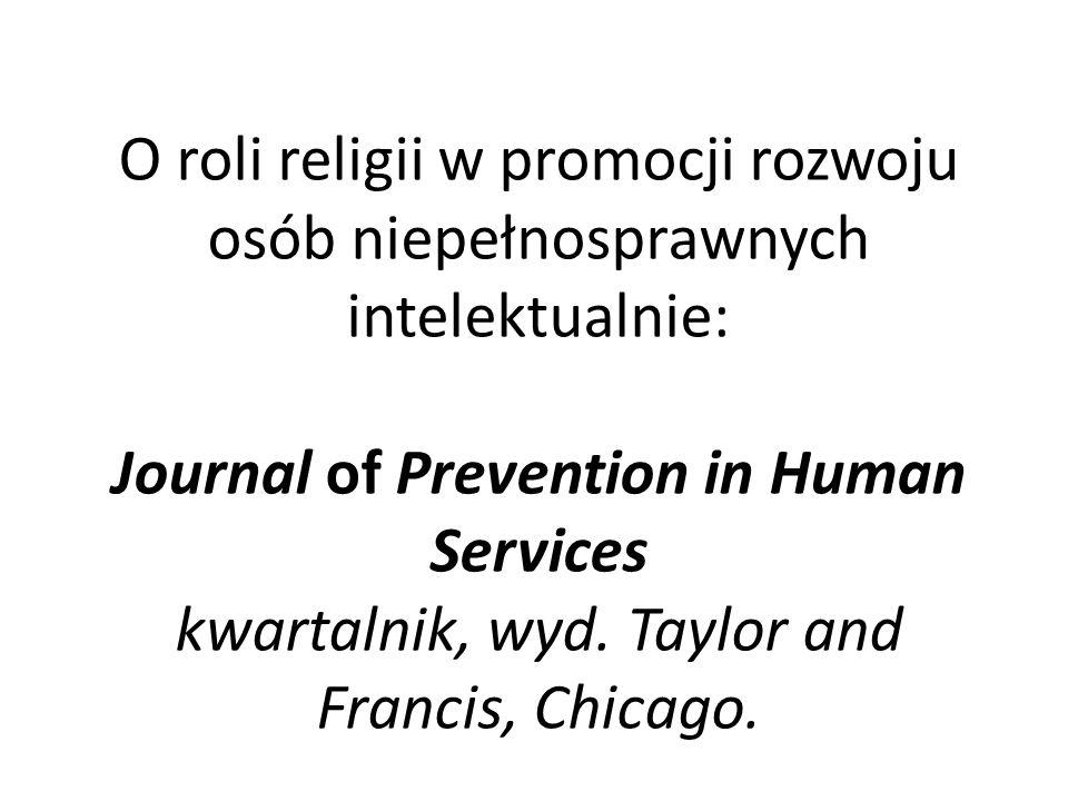 O roli religii w promocji rozwoju osób niepełnosprawnych intelektualnie: Journal of Prevention in Human Services kwartalnik, wyd.