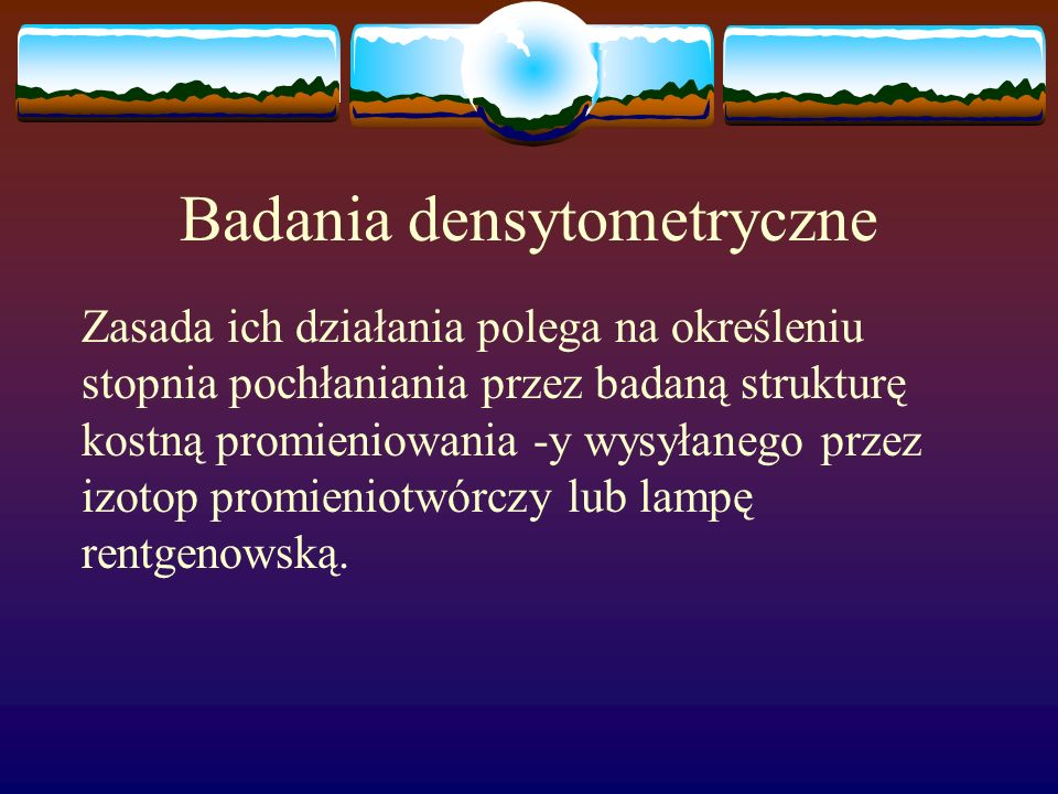 Badania densytometryczne