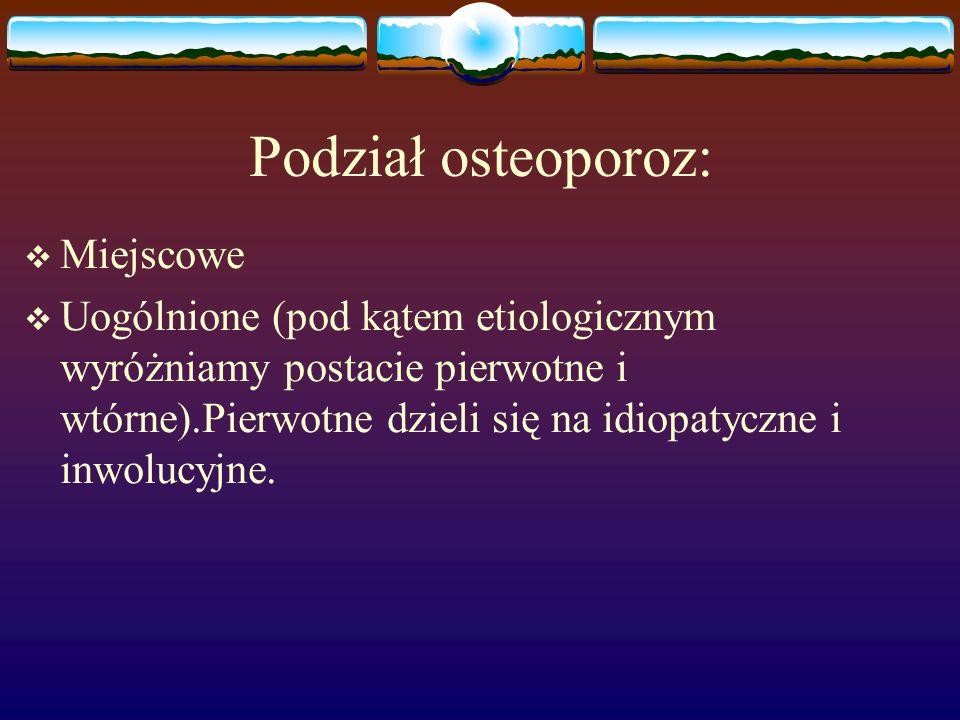 Podział osteoporoz: Miejscowe