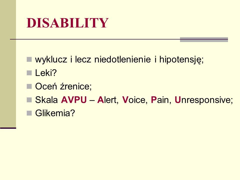 DISABILITY wyklucz i lecz niedotlenienie i hipotensję; Leki