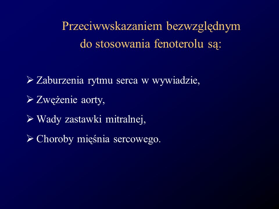 Przeciwwskazaniem bezwzględnym do stosowania fenoterolu są: