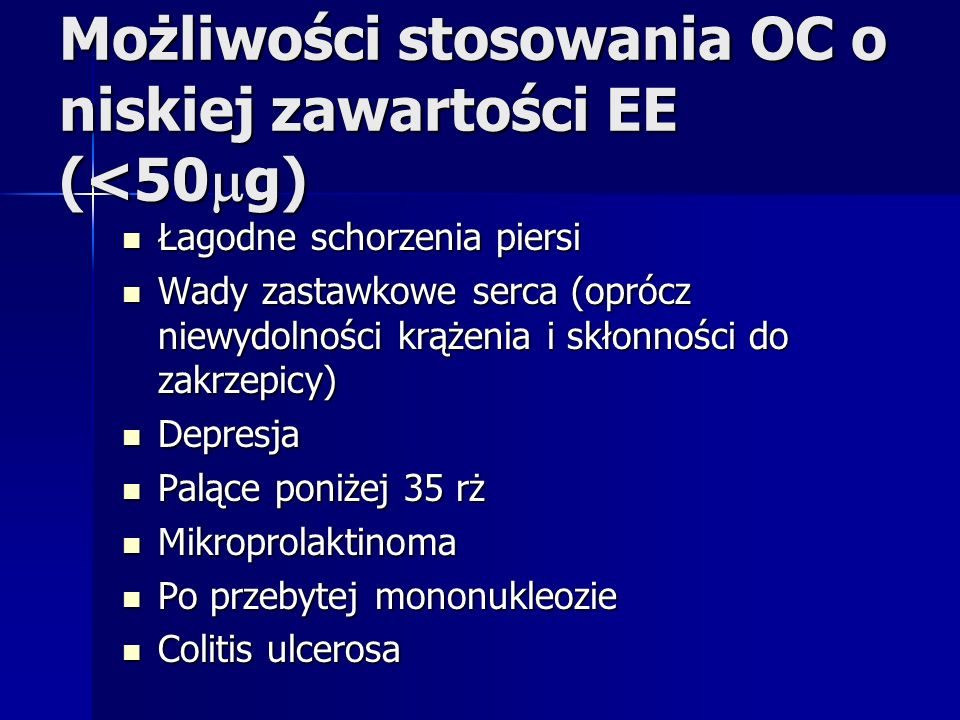 Możliwości stosowania OC o niskiej zawartości EE (<50g)