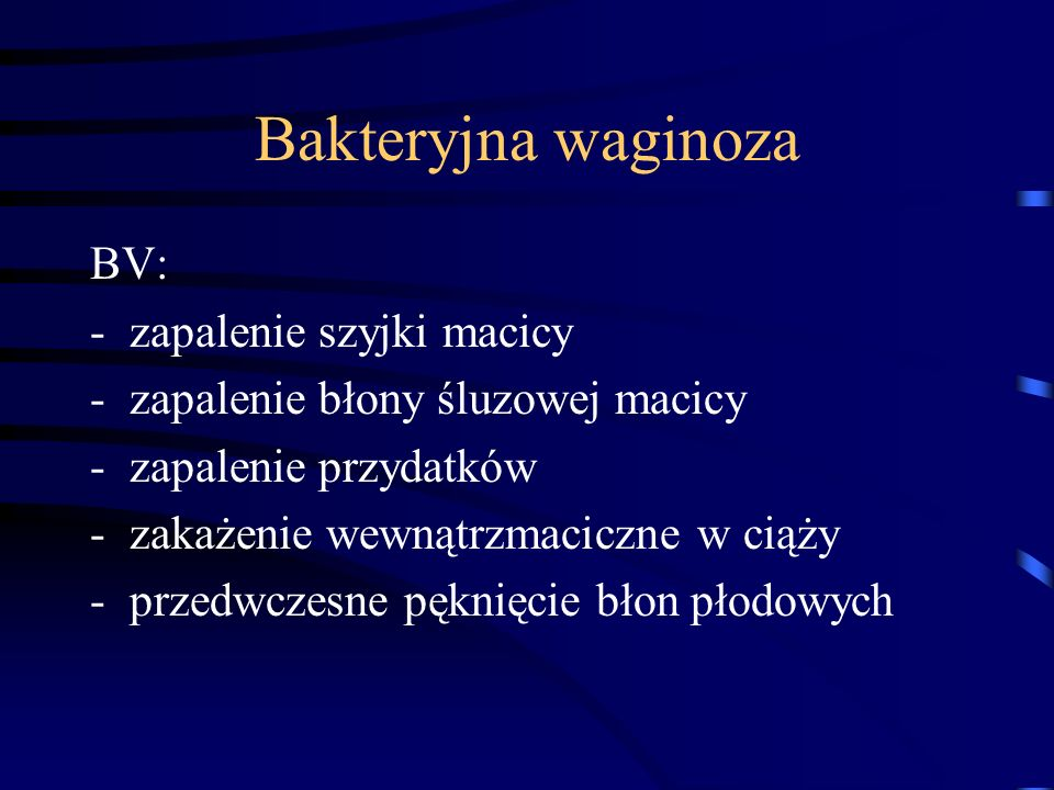 Bakteryjna waginoza BV: zapalenie szyjki macicy