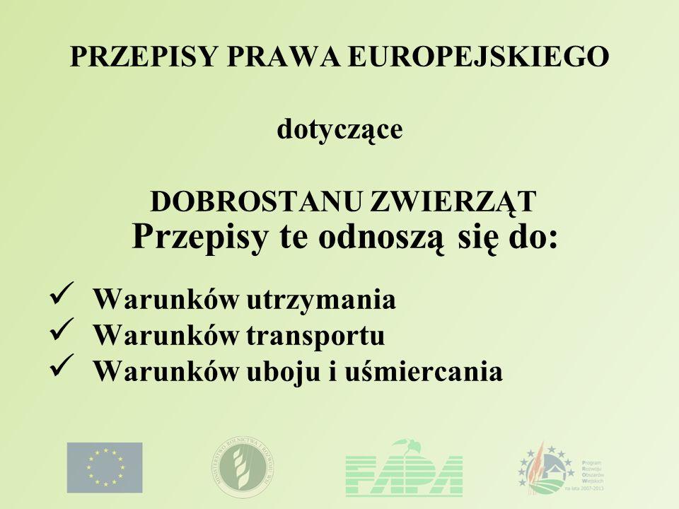 PRZEPISY PRAWA EUROPEJSKIEGO dotyczące DOBROSTANU ZWIERZĄT