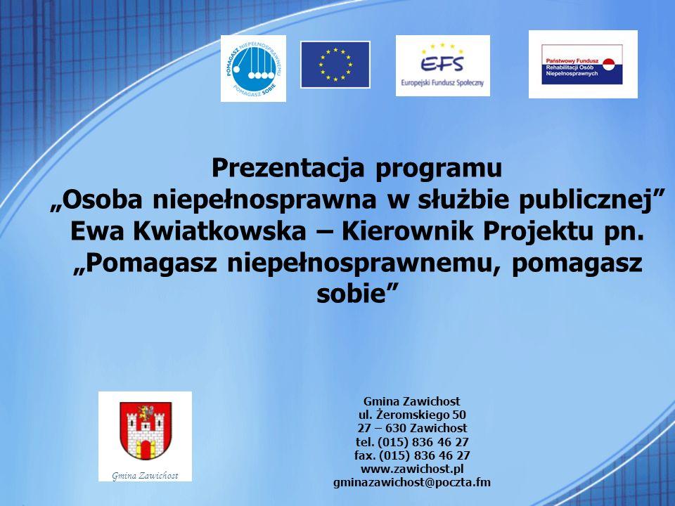 """Prezentacja programu """"Osoba niepełnosprawna w służbie publicznej Ewa Kwiatkowska – Kierownik Projektu pn. """"Pomagasz niepełnosprawnemu, pomagasz sobie"""