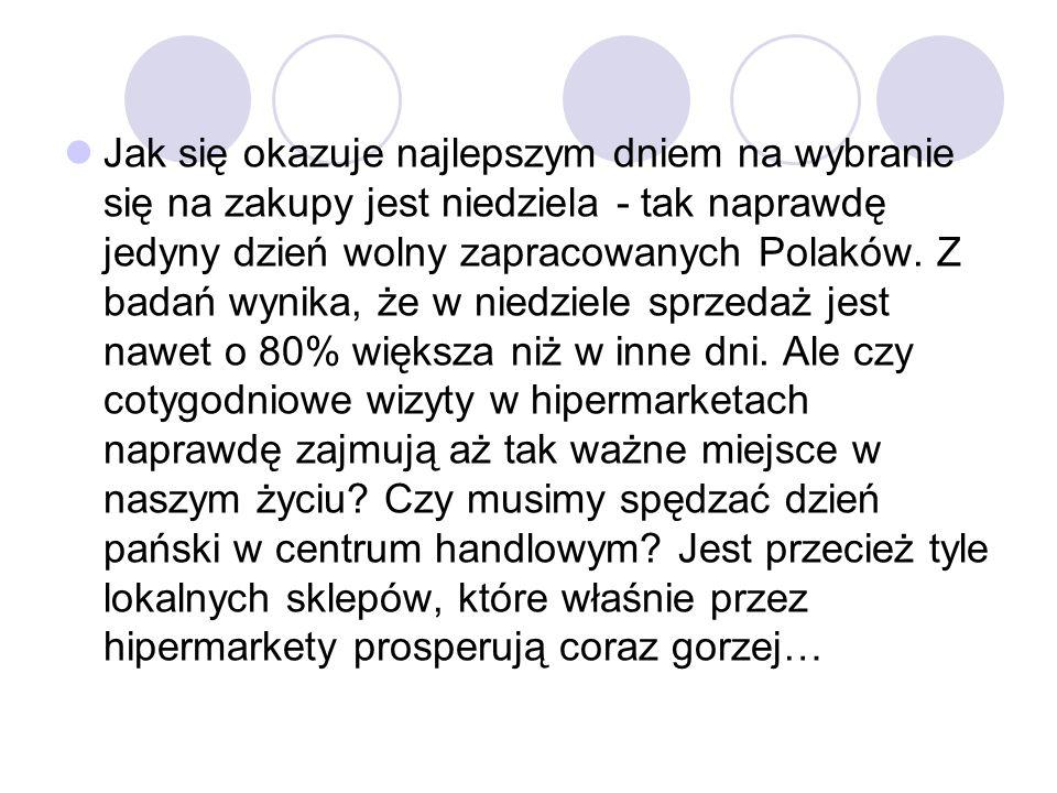 Jak się okazuje najlepszym dniem na wybranie się na zakupy jest niedziela - tak naprawdę jedyny dzień wolny zapracowanych Polaków.