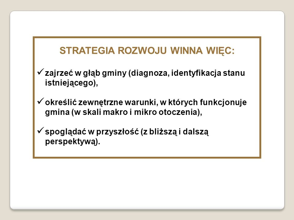 STRATEGIA ROZWOJU WINNA WIĘC: