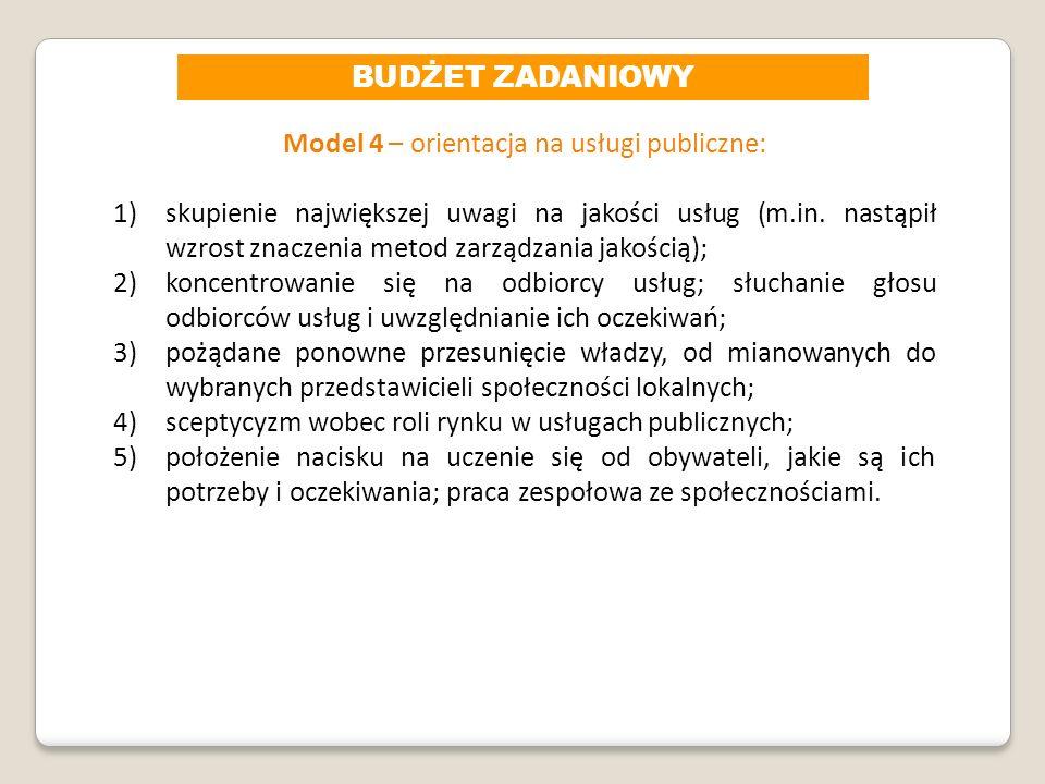 Model 4 – orientacja na usługi publiczne:
