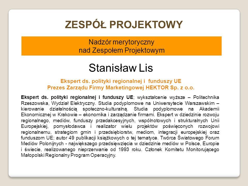 Stanisław Lis ZESPÓŁ PROJEKTOWY Nadzór merytoryczny