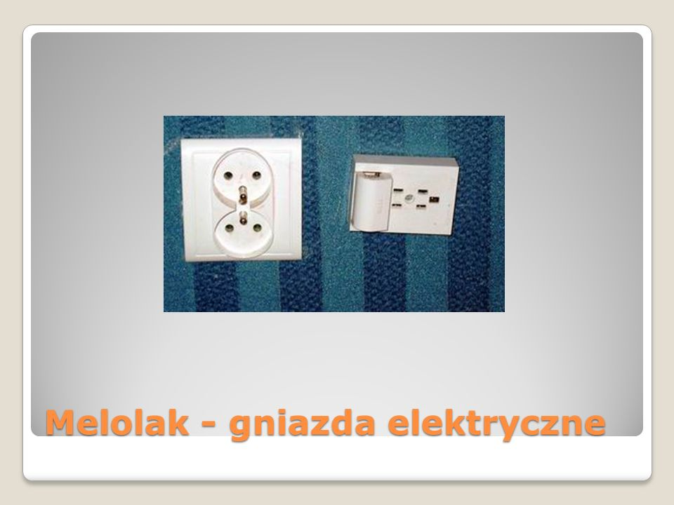 Melolak - gniazda elektryczne