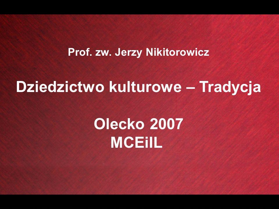Prof. zw. Jerzy Nikitorowicz Dziedzictwo kulturowe – Tradycja
