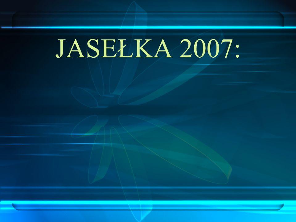 JASEŁKA 2007: