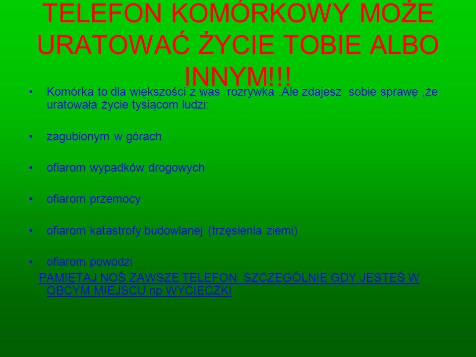 TELEFON KOMÓRKOWY MOŻE URATOWAĆ ŻYCIE TOBIE ALBO INNYM!!!