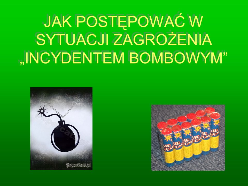 """JAK POSTĘPOWAĆ W SYTUACJI ZAGROŻENIA """"INCYDENTEM BOMBOWYM"""