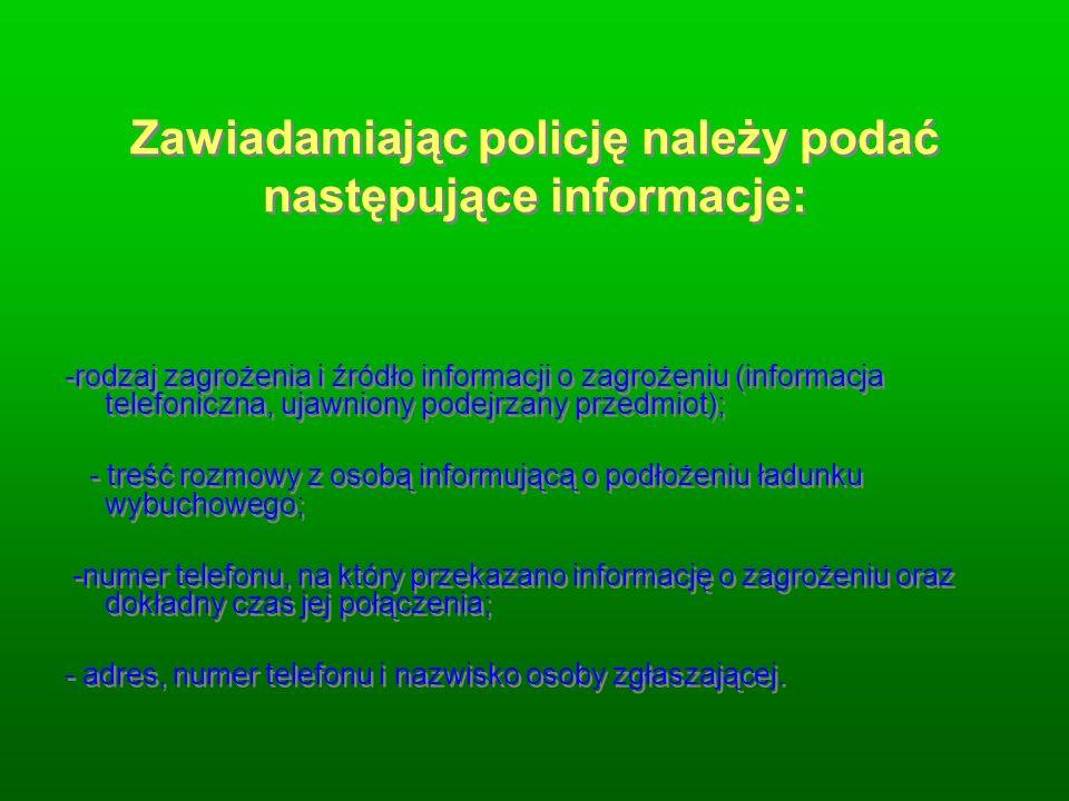 Zawiadamiając policję należy podać następujące informacje: