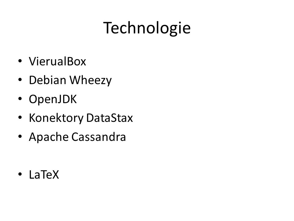 Technologie VierualBox Debian Wheezy OpenJDK Konektory DataStax