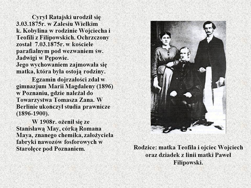 Cyryl Ratajski urodził się 3. 03. 1875r. w Zalesiu Wielkim k