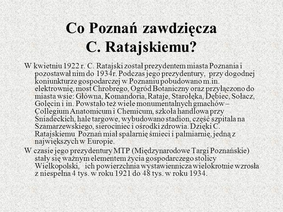 Co Poznań zawdzięcza C. Ratajskiemu