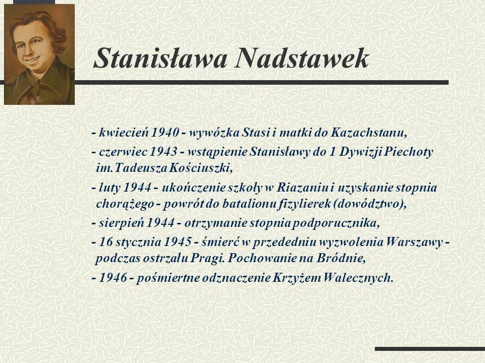 Stanisława Nadstawek - kwiecień 1940 - wywózka Stasi i matki do Kazachstanu,