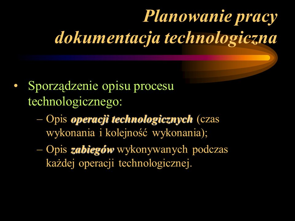 Planowanie pracy dokumentacja technologiczna