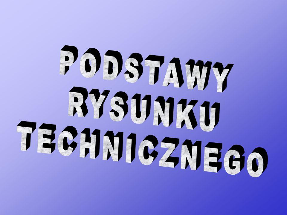 PODSTAWY RYSUNKU TECHNICZNEGO