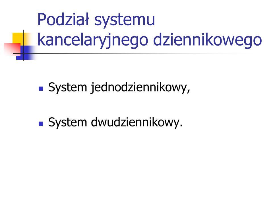 Podział systemu kancelaryjnego dziennikowego