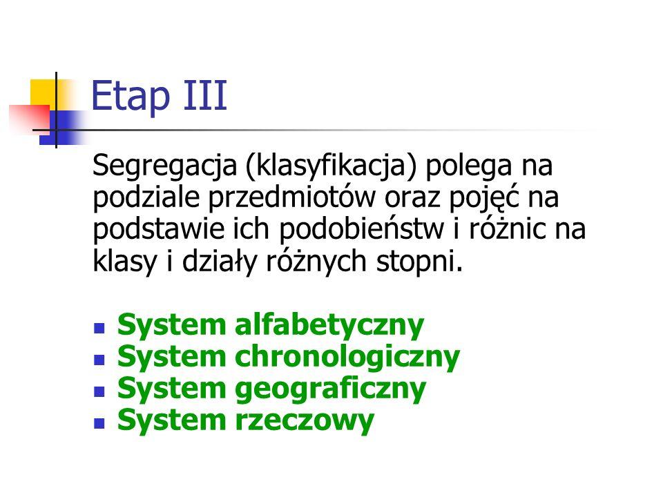 Etap III Segregacja (klasyfikacja) polega na