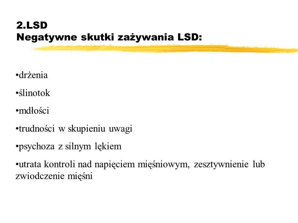 2.LSD Negatywne skutki zażywania LSD: