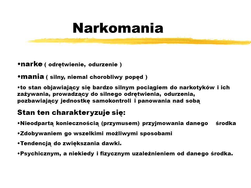 Narkomania narke ( odrętwienie, odurzenie )