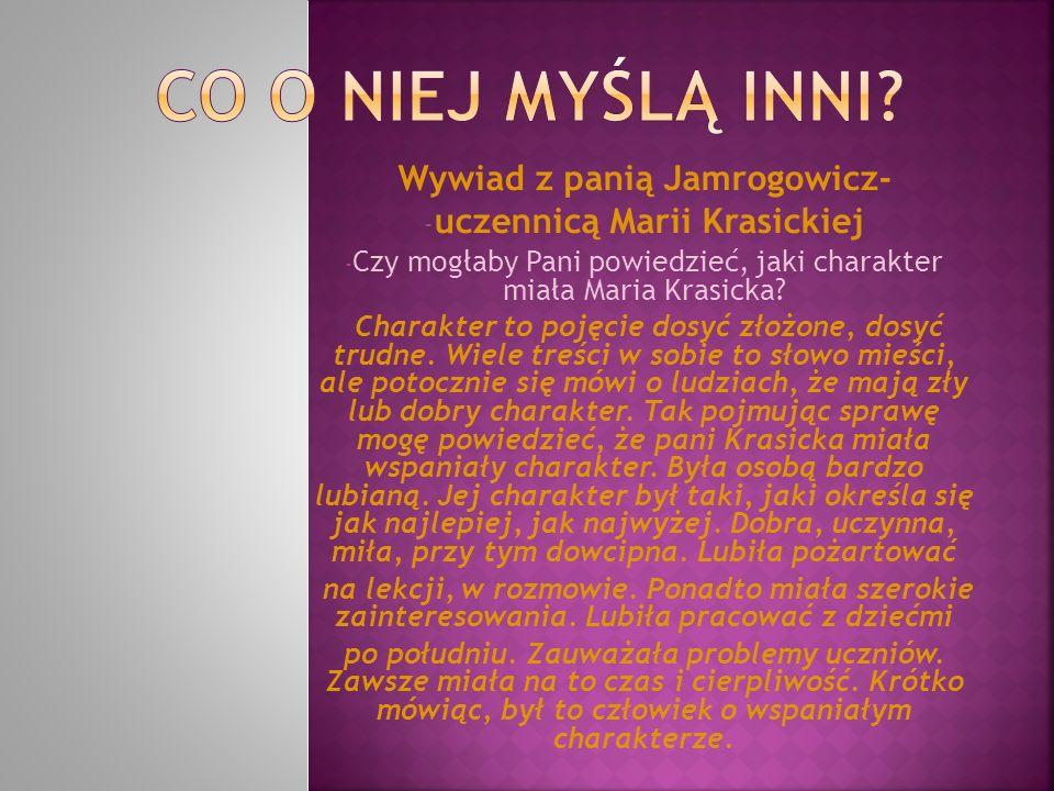 Wywiad z panią Jamrogowicz- uczennicą Marii Krasickiej
