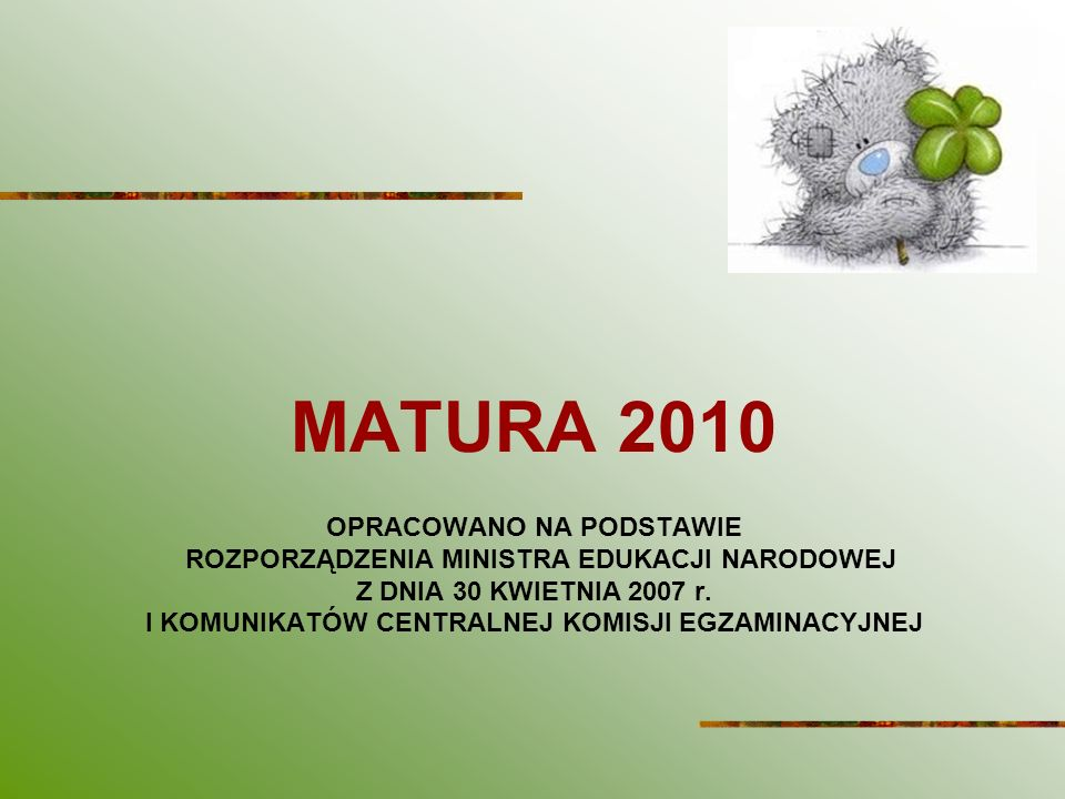 MATURA 2010 OPRACOWANO NA PODSTAWIE ROZPORZĄDZENIA MINISTRA EDUKACJI NARODOWEJ Z DNIA 30 KWIETNIA 2007 r.