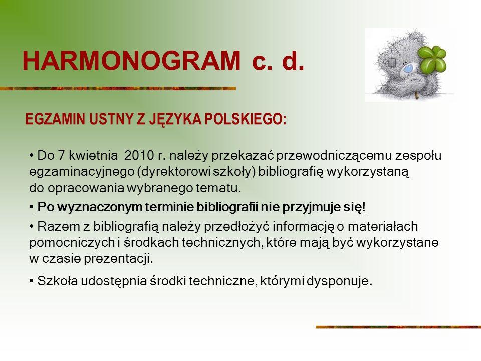 HARMONOGRAM c. d. EGZAMIN USTNY Z JĘZYKA POLSKIEGO: