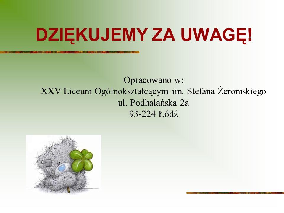 XXV Liceum Ogólnokształcącym im. Stefana Żeromskiego