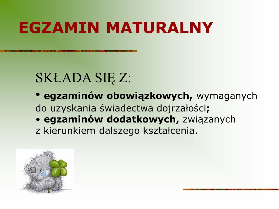 EGZAMIN MATURALNY SKŁADA SIĘ Z: