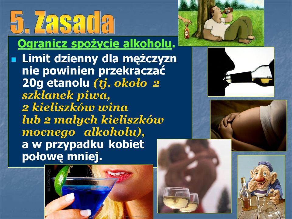 5. Zasada Ogranicz spożycie alkoholu.