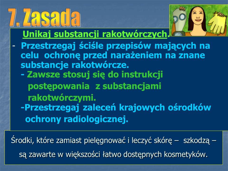7. Zasada Unikaj substancji rakotwórczych.