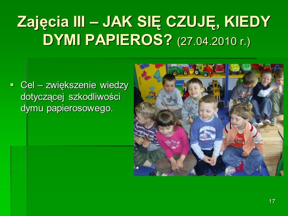 Zajęcia III – JAK SIĘ CZUJĘ, KIEDY DYMI PAPIEROS (27.04.2010 r.)