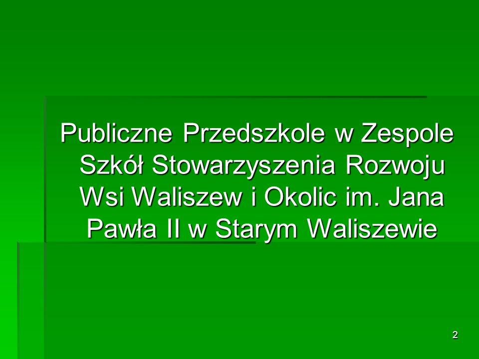 Publiczne Przedszkole w Zespole Szkół Stowarzyszenia Rozwoju Wsi Waliszew i Okolic im.