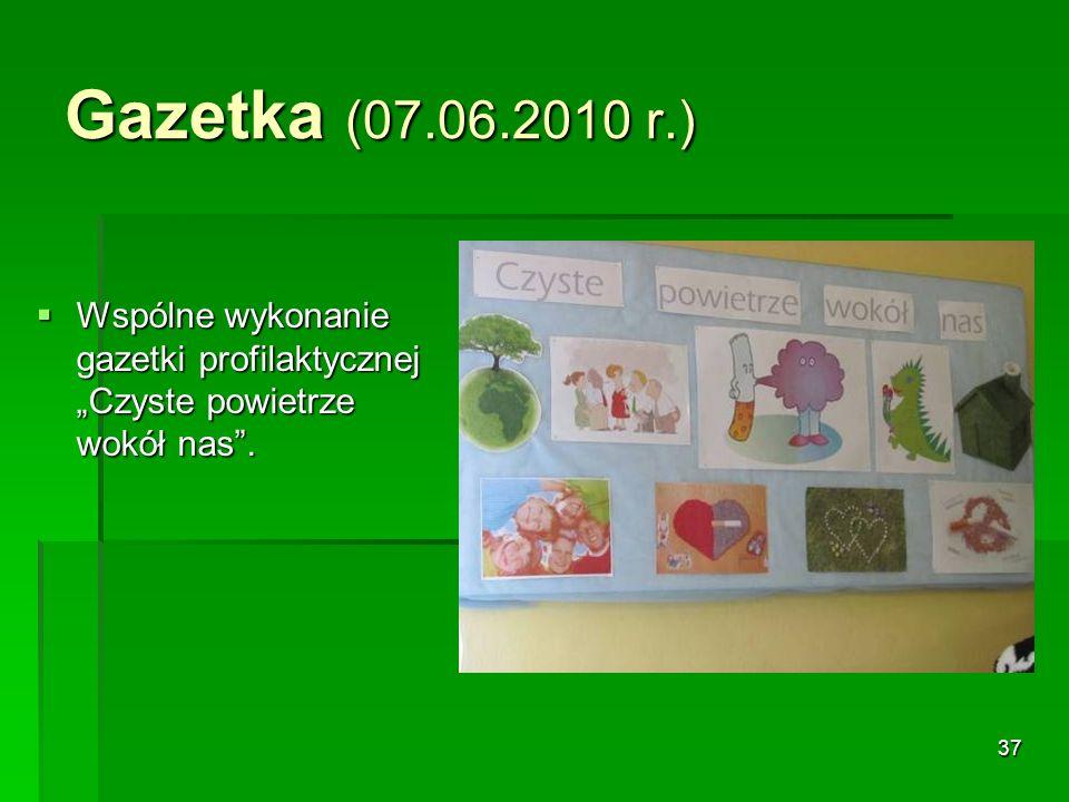 """Gazetka (07.06.2010 r.) Wspólne wykonanie gazetki profilaktycznej """"Czyste powietrze wokół nas ."""