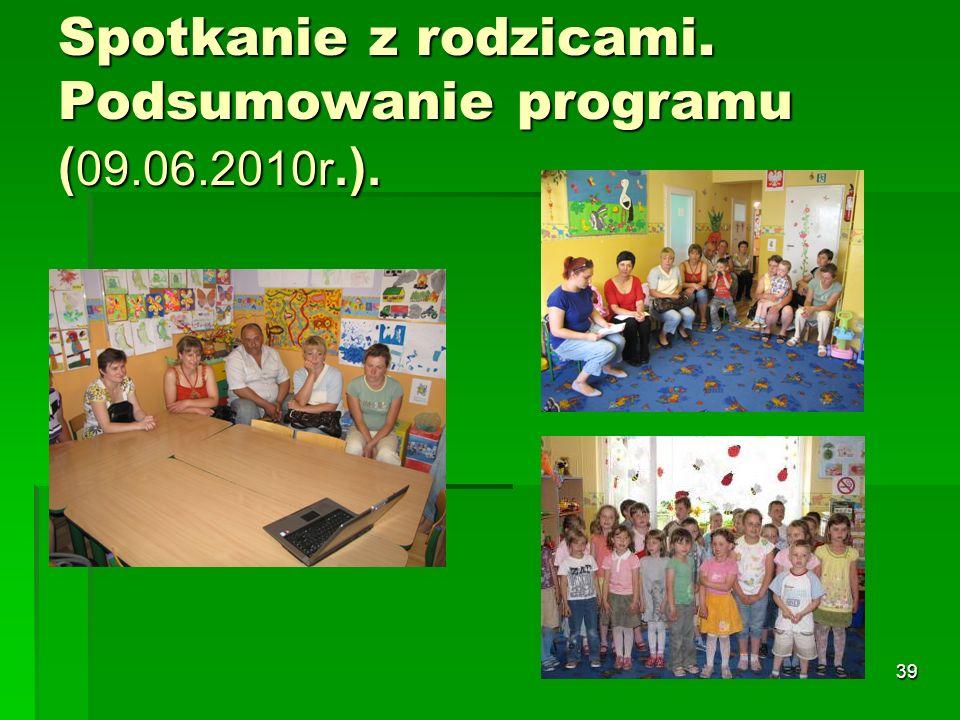Spotkanie z rodzicami. Podsumowanie programu (09.06.2010r.).