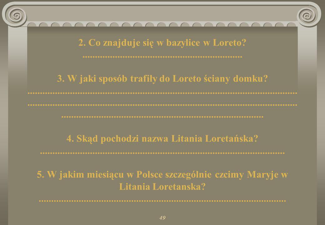 2. Co znajduje się w bazylice w Loreto. 3