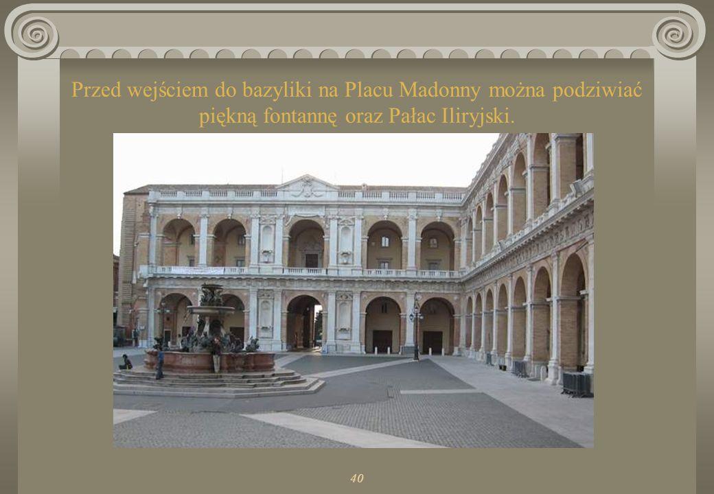Przed wejściem do bazyliki na Placu Madonny można podziwiać piękną fontannę oraz Pałac Iliryjski.
