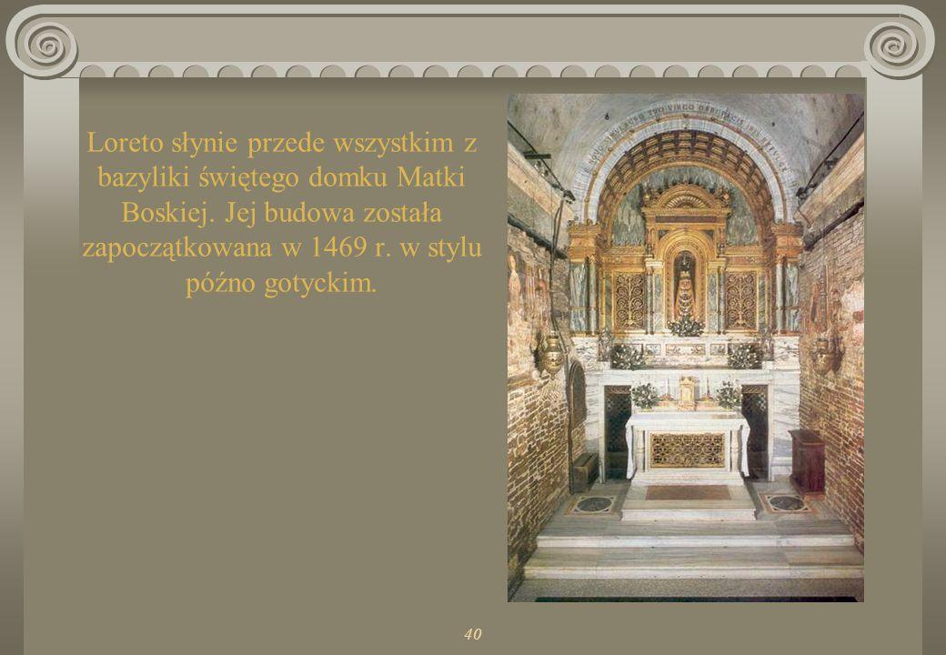 Loreto słynie przede wszystkim z bazyliki świętego domku Matki Boskiej