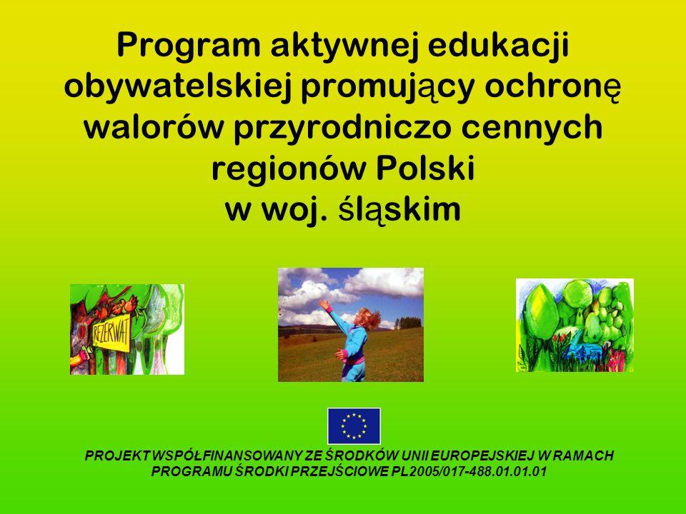 Program aktywnej edukacji obywatelskiej promujący ochronę walorów przyrodniczo cennych regionów Polski w woj. śląskim