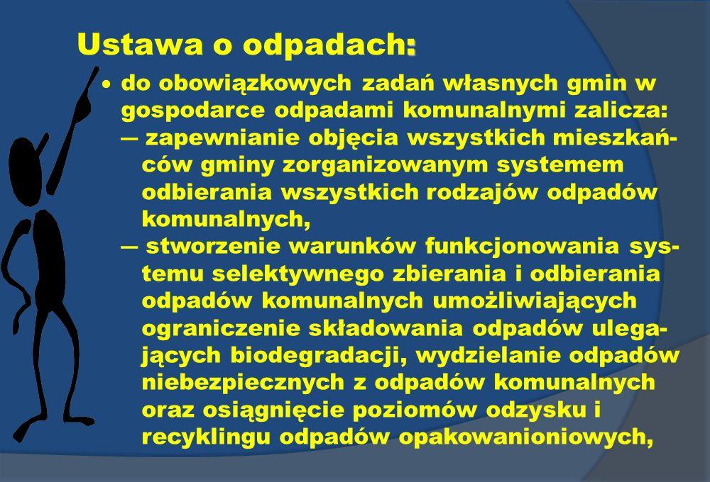 Ustawa o odpadach:  do obowiązkowych zadań własnych gmin w gospodarce odpadami komunalnymi zalicza: